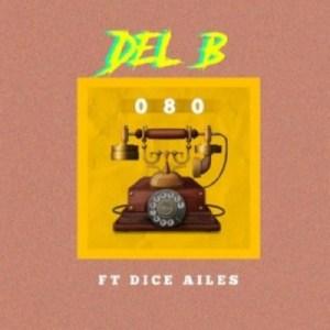 "Del B - ""080"" ft. Dice Ailes"
